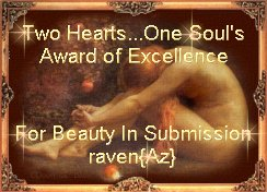 Two Hearts One Soul Award For Beauty In Submission: Linked To Their Site