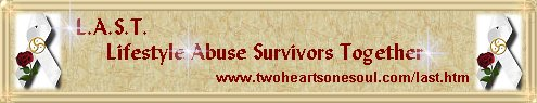 LAST: Lifestyle Abuse Survivors Together: Banner and link to their web site